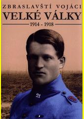Zbraslavští vojáci Velké války 1914-1918  (odkaz v elektronickém katalogu)