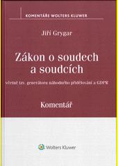 Zákon o soudech a soudcích : včetně tzv. generátoru náhodného přidělování a GDPR : komentář  (odkaz v elektronickém katalogu)