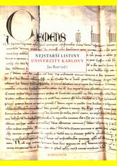 Nejstarší listiny Univerzity Karlovy  (odkaz v elektronickém katalogu)
