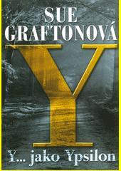 Y... jako Ypsilon  (odkaz v elektronickém katalogu)