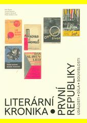 Literární kronika první republiky : události, díla, souvislosti  (odkaz v elektronickém katalogu)