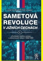 Sametová revoluce v jižních Čechách. I., Jihočeská města a okresy v přelomových letech 1989 (odkaz v elektronickém katalogu)