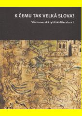 K čemu tak velká slova? : staroseverská rytířská literatura I.  (odkaz v elektronickém katalogu)