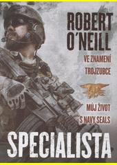 Specialista : ve znamení trojzubce - můj život s Navy SEALs  (odkaz v elektronickém katalogu)