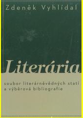 Literária : z literárněvědných statí a výběrová bibliografie  (odkaz v elektronickém katalogu)