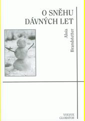 O sněhu dávných let : zimní a vánoční vzpomínání  (odkaz v elektronickém katalogu)