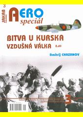 Bitva u Kurska : vzdušná válka. 2. díl  (odkaz v elektronickém katalogu)