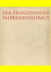 Der französische Impressionismus : die Hauptmeister in der Malerei  (odkaz v elektronickém katalogu)