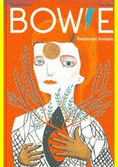 Bowie : ilustrovaný životopis  (odkaz v elektronickém katalogu)