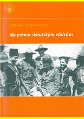 Na pomoc skautským vůdcům : průvodce teorií skautské výchovy  (odkaz v elektronickém katalogu)