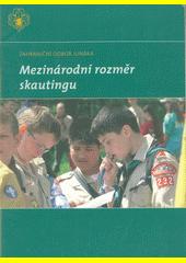 Mezinárodní rozměr skautingu  (odkaz v elektronickém katalogu)
