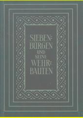 Siebenbürgen und seine Wehrbauten  (odkaz v elektronickém katalogu)