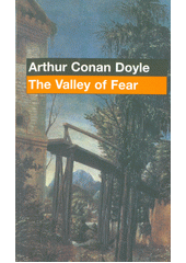 The valley of fear  (odkaz v elektronickém katalogu)