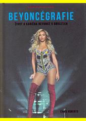 Beyoncégrafie : život a kariéra Beyoncé v obrazech  (odkaz v elektronickém katalogu)