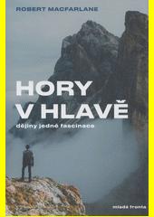 Hory v hlavě : dějiny jedné fascinace  (odkaz v elektronickém katalogu)