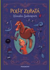 Polly Zubatá. Zkouška Sedmispáčů  (odkaz v elektronickém katalogu)