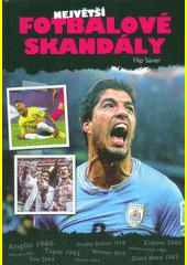 Největší fotbalové skandály  (odkaz v elektronickém katalogu)