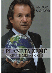 Planeta Země : kruté místo k žití  (odkaz v elektronickém katalogu)