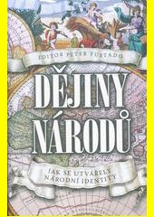 Dějiny národů : jak se utvářely národní identity  (odkaz v elektronickém katalogu)