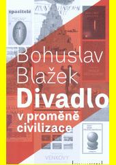 Divadlo v proměně civilizace  (odkaz v elektronickém katalogu)