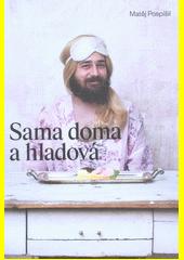 Sama doma a hladová : kniha věnovaná ženám a dívkám  (odkaz v elektronickém katalogu)