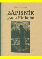 Zápisník pana Pinkeho  (odkaz v elektronickém katalogu)