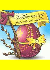 Velikonoční pohádkové vajíčko (odkaz v elektronickém katalogu)