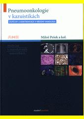 Pneumoonkologie v kazuistikách : úspěchy a kontroverze v hrudní onkologii  (odkaz v elektronickém katalogu)