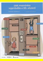 Jak maminka vyprávěla o 20. století  (odkaz v elektronickém katalogu)