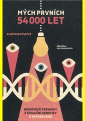 Mých prvních 54 000 let : nejnovější poznatky z archeologie a evoluční genetiky  (odkaz v elektronickém katalogu)
