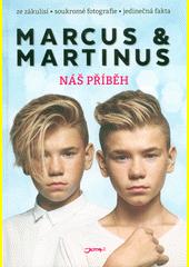 Marcus & Martinus : náš příběh  (odkaz v elektronickém katalogu)