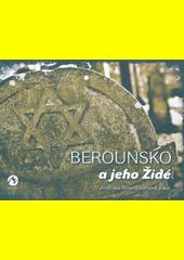 Berounsko a jeho Židé  (odkaz v elektronickém katalogu)