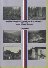 Almanach československých státních hranic 1918-1938 : (k poctě 100. výročí vzniku ČSR)  (odkaz v elektronickém katalogu)