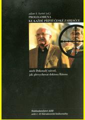 Prolegomena ke každé příští české zabijačce, aneb, Dokonalý návod, jak převychovat doktora Bátoru  (odkaz v elektronickém katalogu)