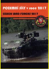 Pozemní síly v roce 2017 = Czech Land Forces 2017 (odkaz v elektronickém katalogu)