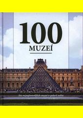 100 muzeí  (odkaz v elektronickém katalogu)