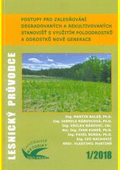 Postupy pro zalesňování degradovaných a rekultivovaných stanovišť s využitím poloodrostků a odrostků nové generace : certifikovaná metodika  (odkaz v elektronickém katalogu)