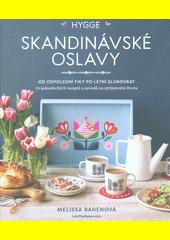 Skandinávské oslavy : od odpolední fiky po letní slunovrat : 70 jednoduchých receptů a návodů na zpříjemnění života  (odkaz v elektronickém katalogu)