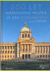 200 let Národního muzea ve 200 fotografiích = National Museum 200 years in 200 photographs  (odkaz v elektronickém katalogu)