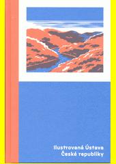 Ilustrovaná Ústava České republiky  (odkaz v elektronickém katalogu)