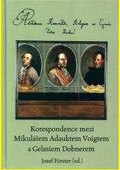 Korespondence mezi Mikulášem Adauktem Voigtem a Gelasiem Dobnerem  (odkaz v elektronickém katalogu)