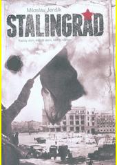 Stalingrad : každý dům, každé okno, každý kámen  (odkaz v elektronickém katalogu)