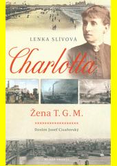Charlotta : žena T. G. M.  (odkaz v elektronickém katalogu)