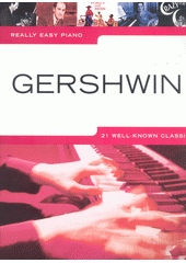 Gershwin : 21 well-known classic : really easy piano (odkaz v elektronickém katalogu)