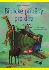 Biblické příběhy pro děti  (odkaz v elektronickém katalogu)