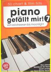 Piano gefällt mir!. 7 : 50 Chart und Film Hits : von Ed Sheeran bis Moonlight : Das ultimative Spielbuch für Klavier  (odkaz v elektronickém katalogu)