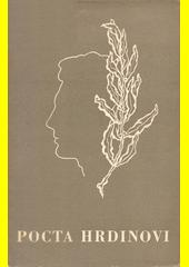 Pocta hrdinovi : sborník studií na paměť 10. výročí hrdinné smrti Julia Fučíka  (odkaz v elektronickém katalogu)