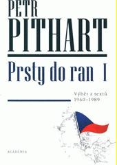 Prsty do ran I. : výběr z textů z let 1960-1989  (odkaz v elektronickém katalogu)