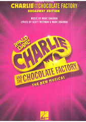 Charlie and the Chocolate Factory :  the new musical (odkaz v elektronickém katalogu)