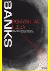Pomysli na Fléba : román z cyklu Kultura  (odkaz v elektronickém katalogu)